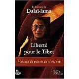 Liberté pour le Tibet: Message de paix et de tolérance