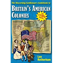 The Discerning Gentleman's Guidebook to Britain's American Colonies