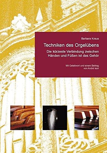 Techniken des Orgelübens: Die kürzeste Verbindung zwischen Händen und Füßen ist das Gehör