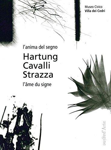 Hartung, Cavalli, Strazza : L'âme du signe par Carole Haensler Huguet