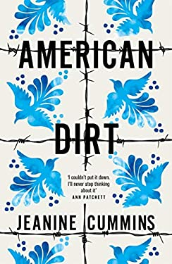 American Dirt: THE SUNDAY TIMES BESTSELLER AND RADIO 2 BOOKCLUB PICK
