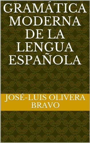 Gramática Moderna de la Lengua Española (Spanish Edition)