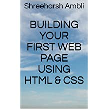 Building your first Web Page using HTML & CSS (English Edition)