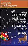 ABCs de Navidad Para niños de 2 a 5 años (Spanish Baby and Toddler Series)