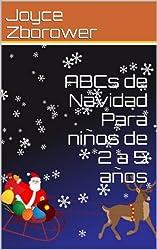 ABCs de Navidad Para niños de 2 a 5 años (Spanish Baby and Toddler Series) (Spanish Edition)