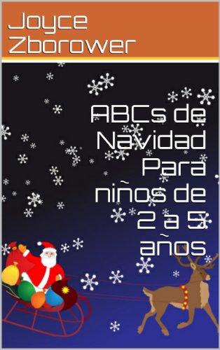 ABCs de Navidad Para niños de 2 a 5 años (Spanish Baby and Toddler Series) por Joyce Zborower