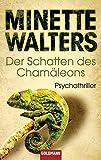 Der Schatten des Chamäleons: Psychothriller - Minette Walters