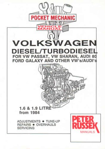 Audi and VW 1.6 and 1.9 Litre Diesel, Turbodiesel and TDI Engines: For VW Passat, Sharan, Audi 80, Other VW/Audis, Seat Toledo, Ford Galaxy (Engine Manual)
