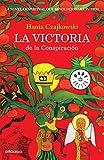 La victoria de la Conspiración: La novela espiritual que...
