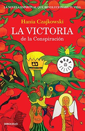 La victoria de la Conspiración: La novela espiritual que revolucionará tu vida por Hania Czajkowski