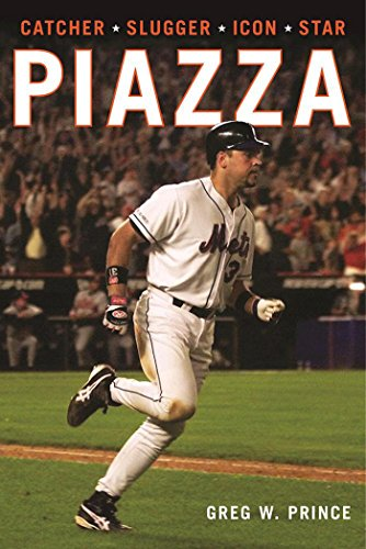 Piazza: Catcher, Slugger, Icon, Star (English Edition) por Greg W. Prince