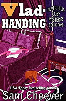 Vlad-Handing (Silver Hills Cozy Mysteries Book 5) by [Cheever, Sam ]