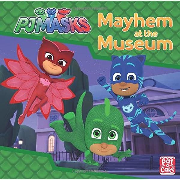 Mayhem at the Museum: A PJ Masks story book : Pat-a-Cake ...
