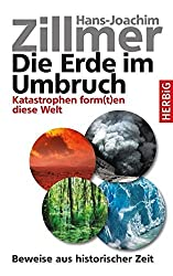 Die Erde im Umbruch: Katastrophen form(t)en diese Welt. Beweise aus historischer Zeit