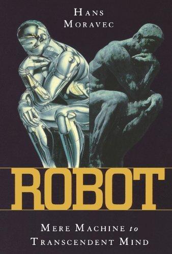 Robot: Mere Machine to Transcendent Mind by Moravec, Hans (2000) Paperback