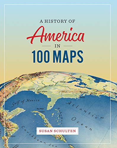 A History of America in 100 Maps (English Edition)