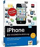 iPhone 4S: Die verständliche Anleitung - Hans-Peter Kusserow