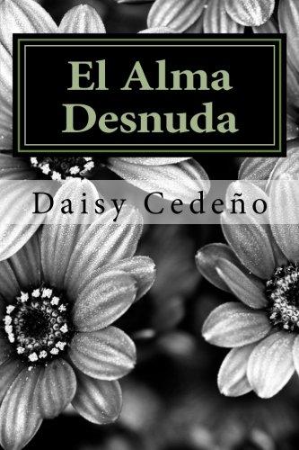 El Alma Desnuda: Poemas por Daisy Cedeño