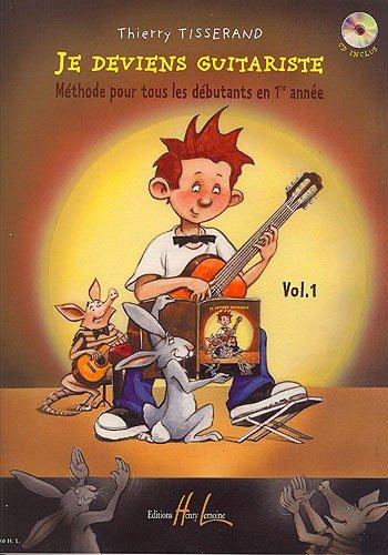 Thierry Tisserand : Je Deviens Guitariste Vol.1. Partitions, CD pour Guitare