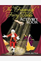 The Financial Fairy Tales: Activity Book by Mr Daniel Britton (2011-03-05) Paperback