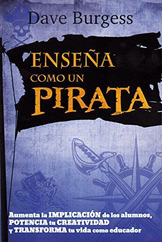 Enseña como un pirata (Educación) por Dave Burgess