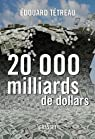 20000 milliards de dollars par Tétreau
