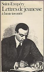 Lettres de jeunesse à l'amie inventée - 1923-1931 de Antoine de Saint-Exupéry