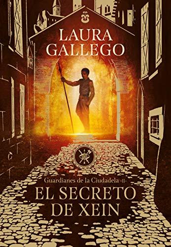El secreto de Xein (Guardianes de la Ciudadela 2) por Laura Gallego