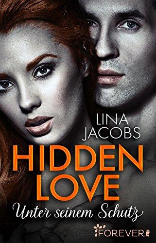 Hidden Love - Unter seinem Schutz: Roman von [Jacobs, Lina]