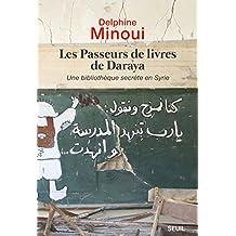Les Passeurs de livres de Daraya - Une bibliothèque secrète en Syrie