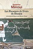 les passeurs de livres de daraya une biblioth?que secr?te en syrie