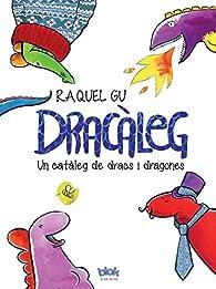 Dracàleg: Un catàleg de dracs i dragones par Raquel Gu