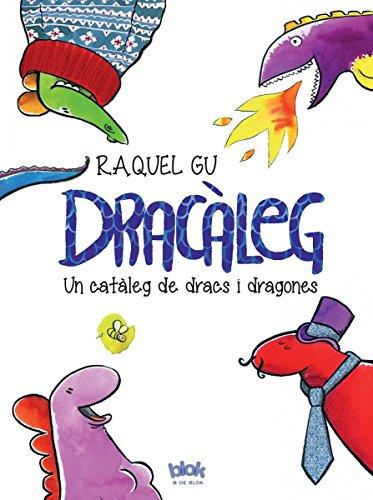 Dracàleg: Un catàleg de dracs i dragones (B de Blok) por Raquel Gu