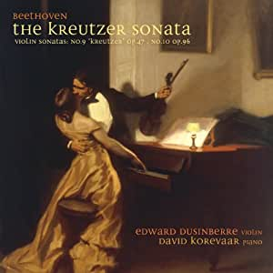 Beethoven - Two Sonatas for Violin and Piano, No. 9 in A, Op. 47 'Kreutzer' & No. 10 in G, Op. 96