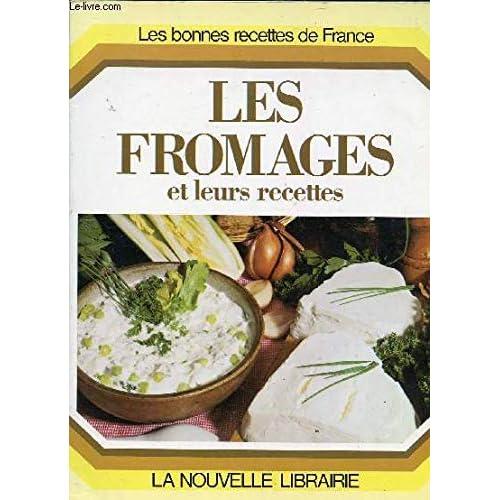 Les Fromages et leurs recettes (Les Bonnes recettes de France)