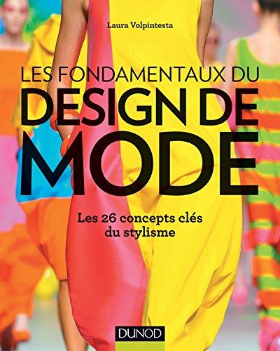 Les fondamentaux du design de mode - Les 26 concepts clés du stylisme par Laura Volpintesta