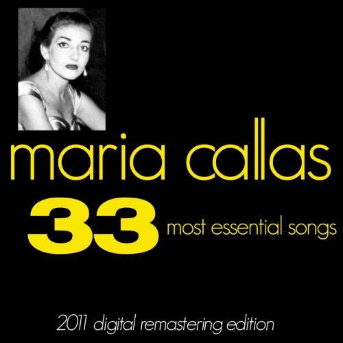 Maria Callas : The 33 Most Ess...