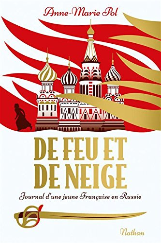 De feu et de neige : Journal d'une jeune française en Russie
