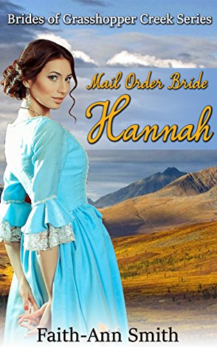 mail-order-bride-hannah-brides-of-grasshopper-creek-series-english-edition