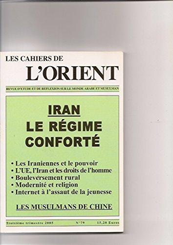 les cahiers de l'orient, n0 79 : Iran le régime conforté
