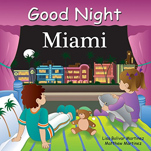 Good Night Miami (Good Night Our World) por Lisa Bolivar Martinez