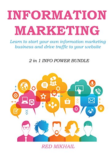 INFORMATION MARKETING IN 2015-2016 (2 in 1 INFO POWER BUNDLE): Learn to start your own information marketing business and drive traffic to your website (English Edition) por Red Mikhail