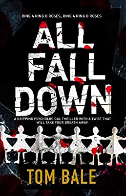 All Fall Down: A gripping psychological thriller with a twist that will take your breath away