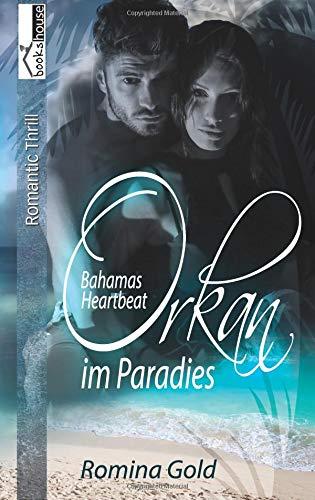 Orkan im Paradies (Bahamas Heartbeat, Band 1)