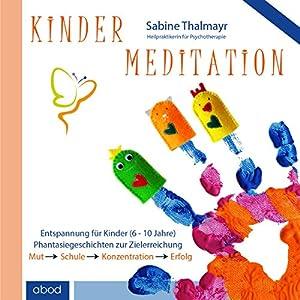Kindermeditation: Mut, Schule, Konzentration, Erfolg