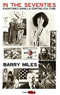 In the seventies : Aventures dans la contre-culture par Barry Miles