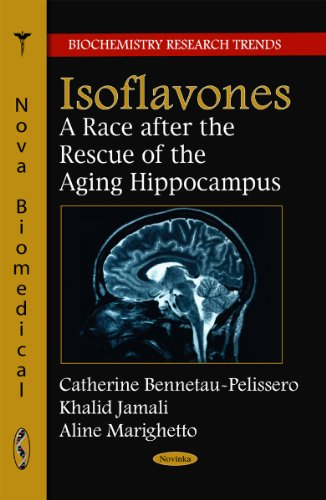 Isoflavones: A Race After the Rescue of the Ageing Hippocampus (Biochemistry Research Trends)