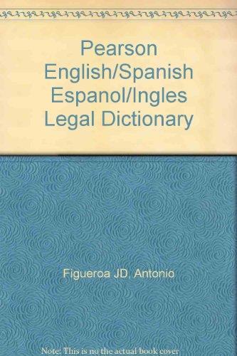 Pearson English/Spanish Espanol/Ingles Legal Dictionary por Antonio Figueroa JD
