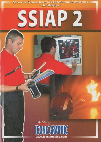 SSIAP 2 : Service de sécurité incendie et d'assistance à personnes, chef d'équipe por Icone Graphic