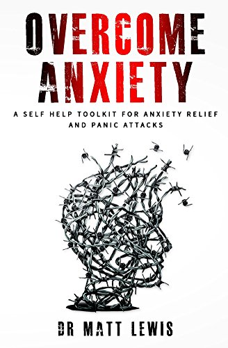 Overcome anxiety a self help toolkit for anxiety relief and panic overcome anxiety a self help toolkit for anxiety relief and panic attacks by lewis fandeluxe Images